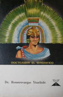 Moctezuma El Magnifico Volumen 2 (la Verdadera Historia)