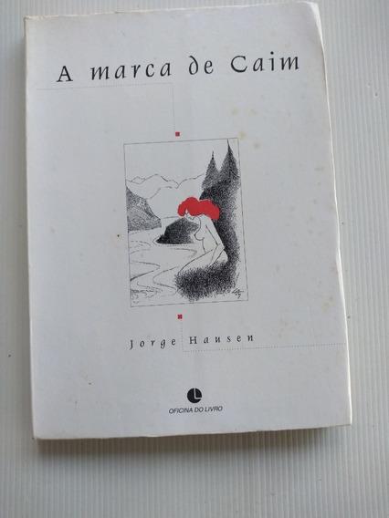 Livro - A Marca De Caim - Jorge Hausen - Autografado