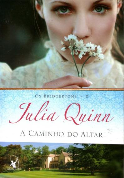 A Caminho Do Altar - Vol. 8 - Julia Quinn - Seminovo