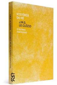 Livro História Do Pé Le Clézio Cosac Naify