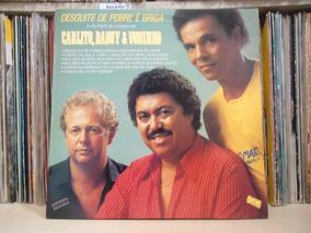 Lp Carlito,baduy E Voninho-desquite De Pobre É Briga / 1988