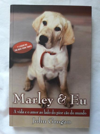 Livro Marley & Eu - John Grogan - 1º Lugar Brasil E No Mundo