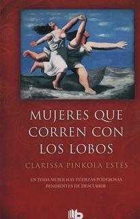 Mujeres Que Corren Con Los Lobos - Estes Clarissa Pinkola