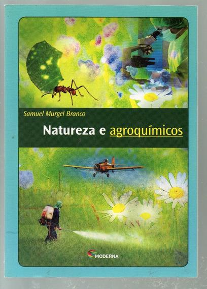 Livro Natureza E Agroquímicos - Samuel Murgel Branco - Novo