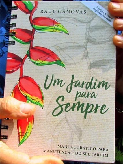 Um Jardim Para Sempre - 3ª Edição 2017 - Raul Canovas