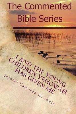 Imagen 1 de 4 de I And The Young Children Yehowah Has Given Me