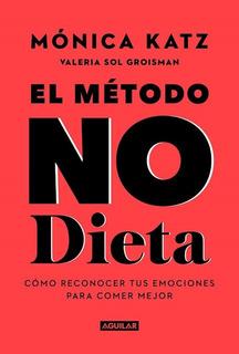 Método No Dieta - Katz, Mónica; Groisman, Valeria Sol