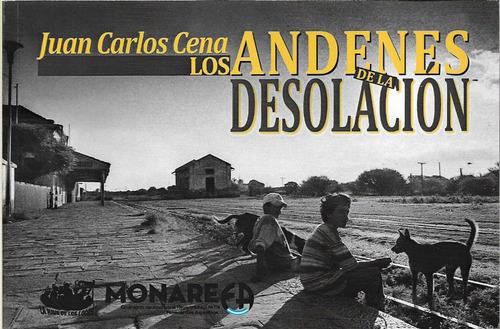 Imagen 1 de 1 de Andenes De La Desolación Juan Carlos Cena Fotos A Color (ln)