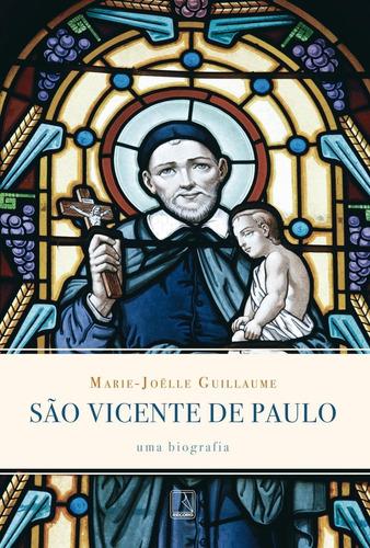 São Vicente De Paulo - Uma Biografia