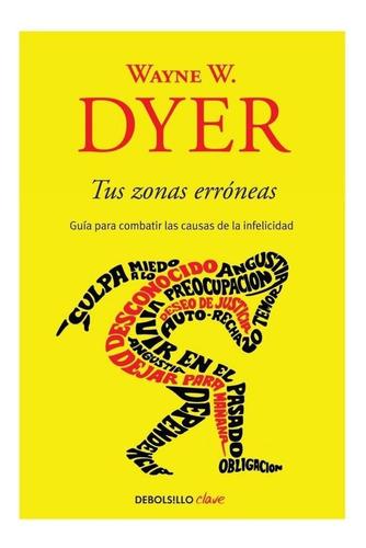 Imagen 1 de 1 de Tus Zonas Erróneas / Wayne W. Dyer - Libro Nuevo