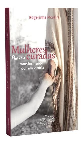 Mulheres Curadas - Transformando Dor Em Vitória