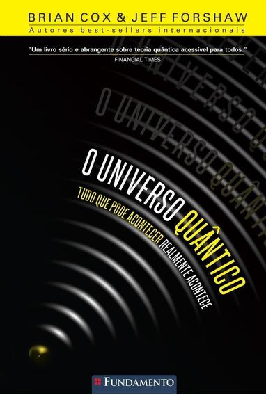 O Universo Quântico - Tudo Que Pode Acontecer Realmente Aco