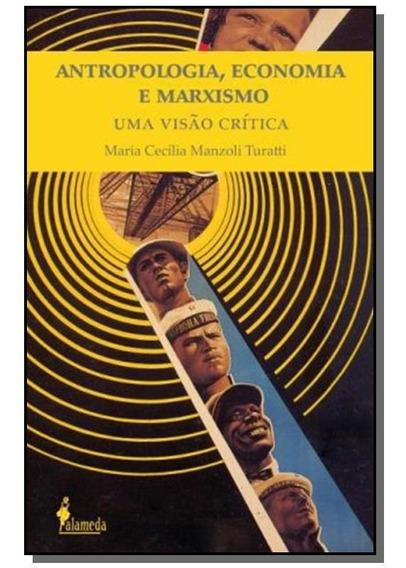 Antropologia, Economia E Marxismo: Uma Visao Criti