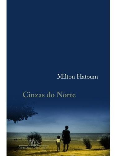 Livro Cinzas Do Norte - Milton Hatoum