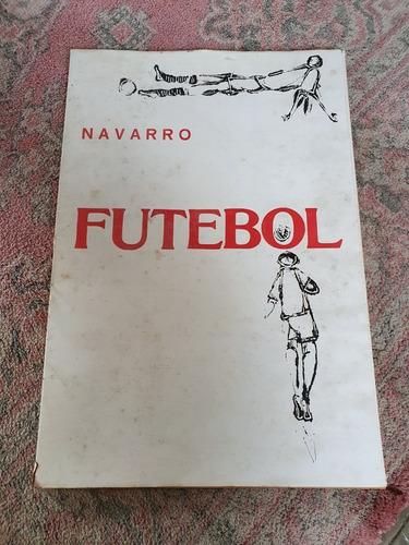 Álbum De Gravuras Futebol De Newton Navarro.