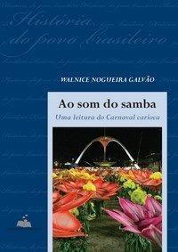 Livro: Ao Som Do Samba - Uma Leitura Do Carnaval Carioca