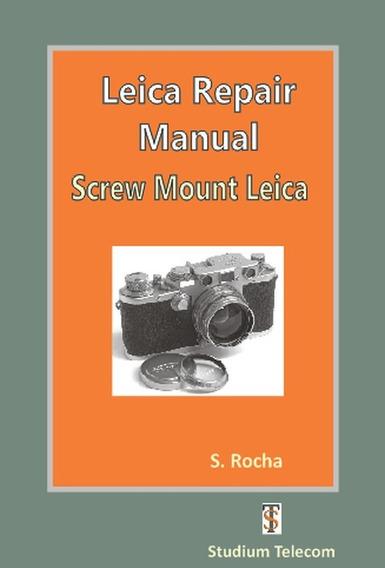Leica 3a Manual Screw Mount Maintenance, By Studiumtelecom