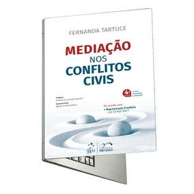 Mediação Nos Conflitos Civis - Fernanda Tartuce - 2018