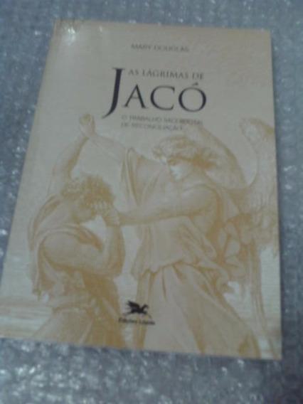 As Lágrimas De Jacó - Mary Douglas