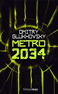 Metro 2034 - Dmitry Glukhovsky - Timunmas