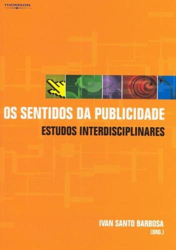 Os Sentidos Da Publicidade - Estudos Interdisciplinares
