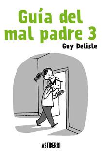 Guía Del Mal Padre 3, Guy Delisle, Astiberri