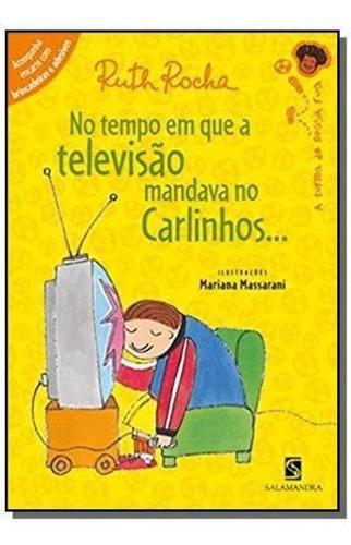 No Tempo Em Que A Televisao Mandava No Carlinhos..