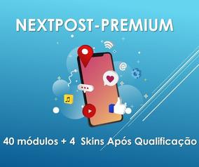 Nextpost Premium 40 Módulos +bônus 4 Skins Após Qualificação