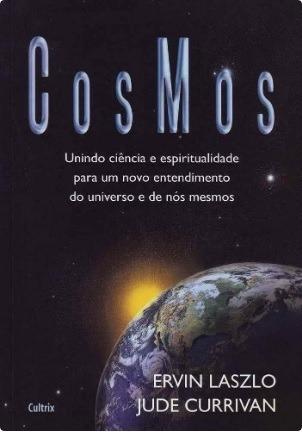 Cosmos - Unindo Ciência E Espiritualidade Para Um Novo ...