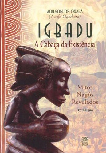 Imagem 1 de 1 de Igbadu A Cabaça Da Existencia
