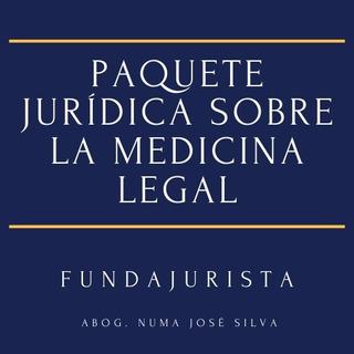 Paquete Jurídico Sobre La Medicina Legal