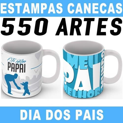 Canecas Dia Dos Pais 550 Artes Prontas Sublimação