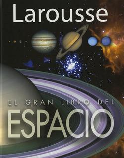 Libro Larousse El Gran Libro Del Espacio 1 Tomo
