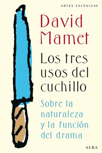 Imagen 1 de 3 de Tres Usos Del Cuchillo, David Mamet, Ed. Alba