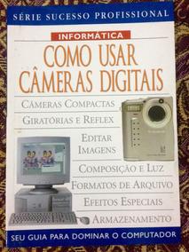 Livro - Como Usar Câmeras Digitais ( Informática )
