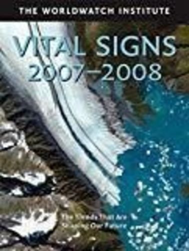 Vital Signs 2007-2008: The Trends That Are Shaping Our Fu...