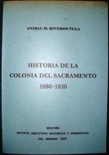 Colonia Sacramento Historia Banda Oriental 1680 1830 A.tula