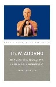 Imagen 1 de 3 de Dialéctica Negativa - Obras 06, Adorno, Ed. Akal