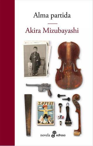 Alma Partida. Akira Mizubayashi. Edhasa