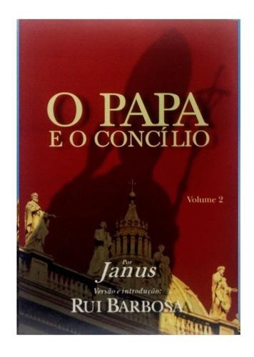 O Papa E O Concílio  Volume 2