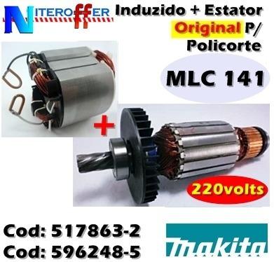 Induzido + Estator Original P/policorte Mlc 141 220v Makita