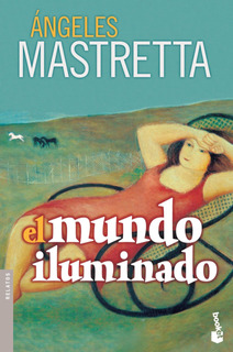 El Mundo Iluminado De Ángeles Mastretta - Booket