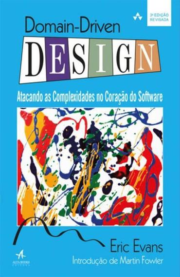 Domain-drive Design - Atacando As Complexidades No Coraçao