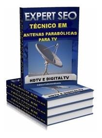 Manutenção E Montagem De Antenas Parabólicas Digitais E Hd