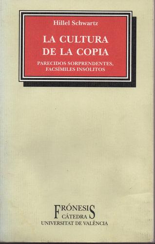 La. Cultura De La Copia - Schwartz - Catedra