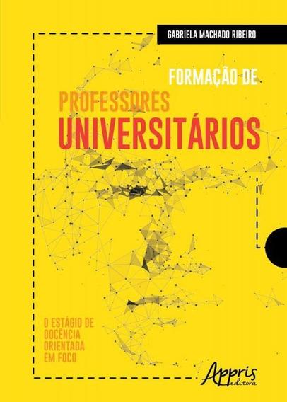 Formacao De Professores Universitarios - Appris