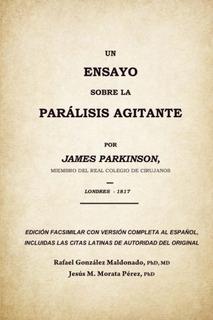 Libro : Un Ensayo Sobre La Paralisis Agitante, James Park...