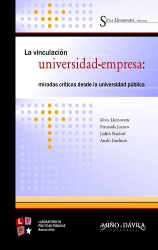 Imagen 1 de 2 de La Vinculación Universidad-empresa / Silvia Llomovatte Et Al