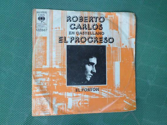 Roberto Carlos - El Progreso / El Porton - Simple Tapa 1977