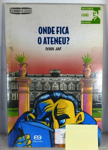 Onde Fica Ateneu Jaf Àtica Clássico Literatura Brasileira